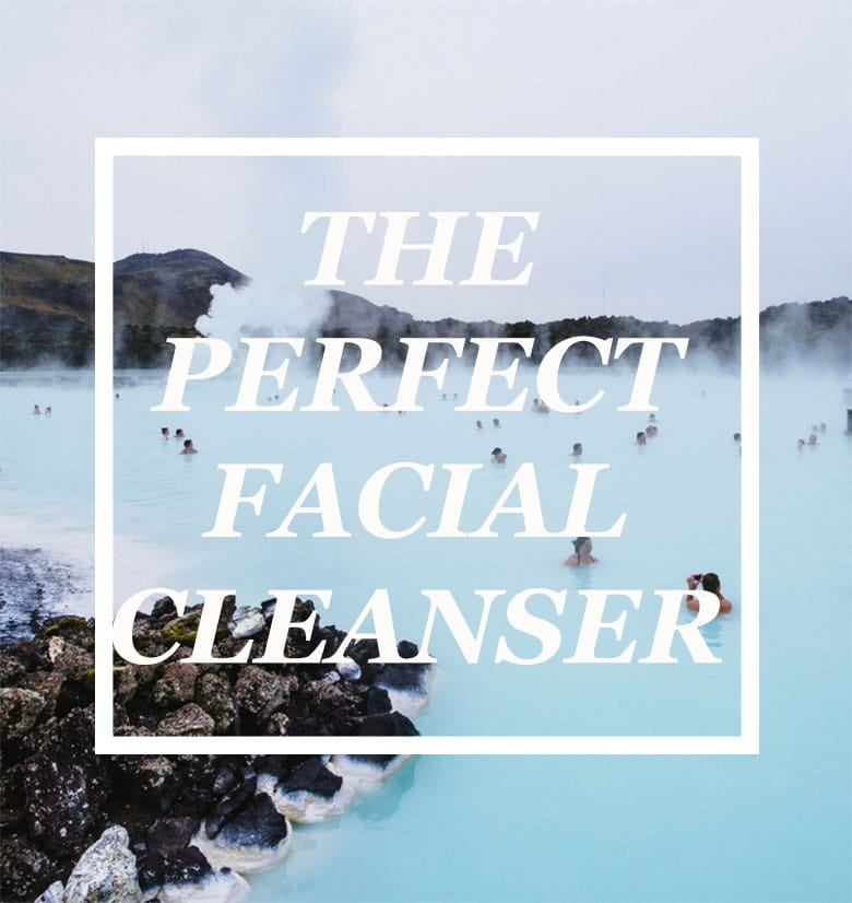 THE BEST FACIAL CLEANSER EVER