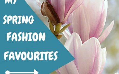 MY SPRING FASHION FAVOURITES