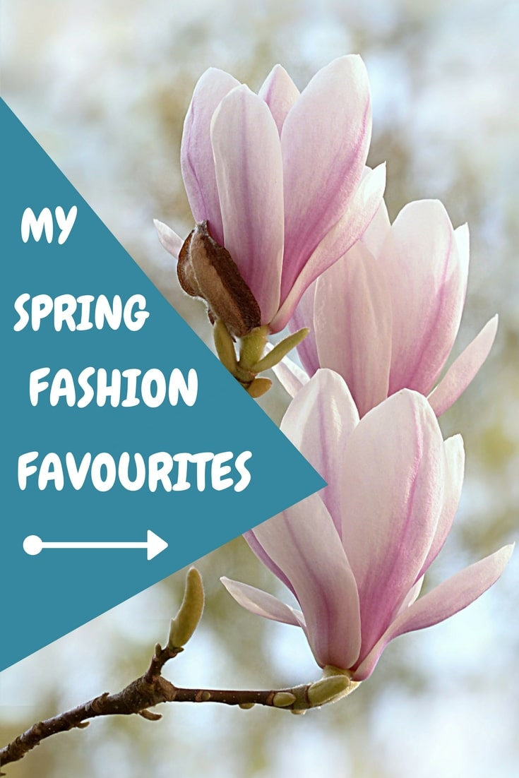 My Spring Fashion Favourites - Live Dream Create-D