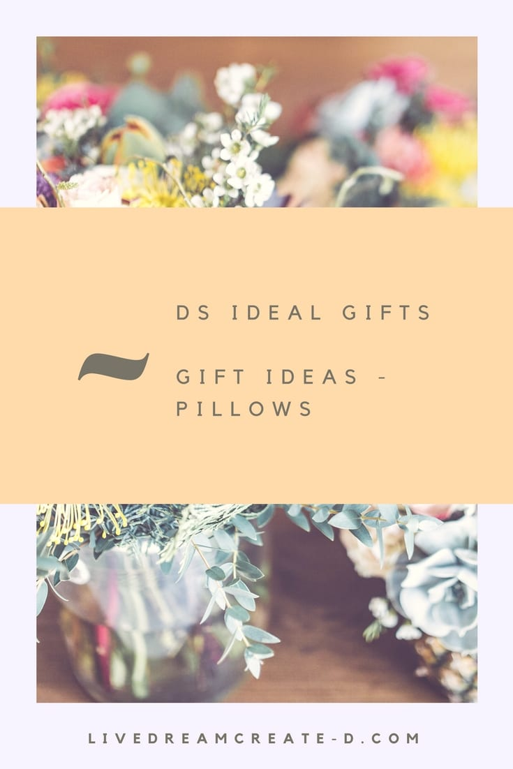 Gift Ideas - Pillows (D's Ideal Gifts)