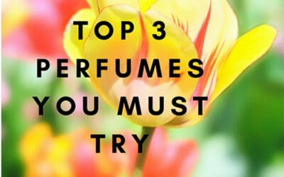 top 3 perfumes you must try today