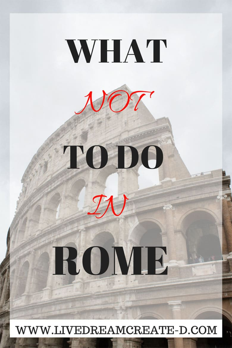 WHAT YOU SHOULDNT DO IN ROME