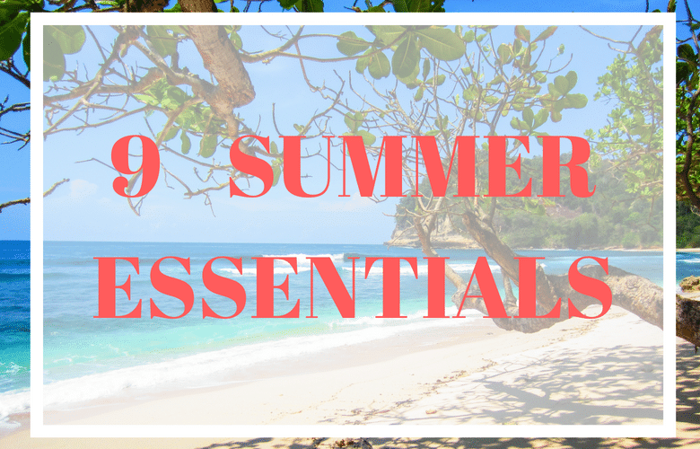 9 Summer Essentials – Fashion Wish List!