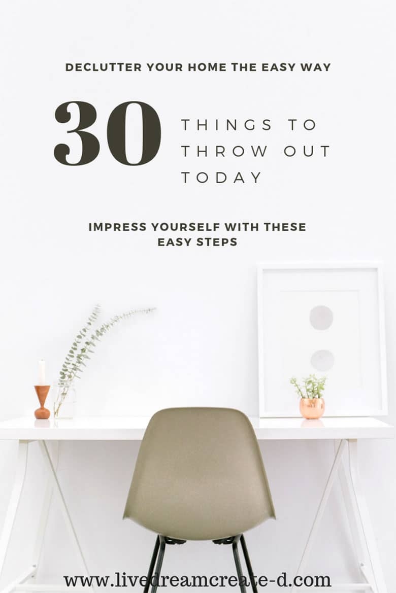 Declutter made easy for you! Throw out these 30 things today and declutter your home now!  #declutter #cleannow #messfree