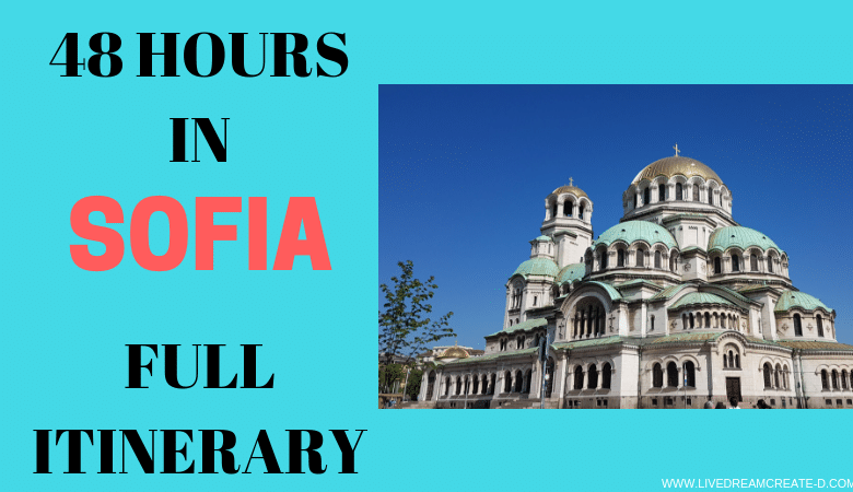 48 Hours in Sofia – The full Itinerary.