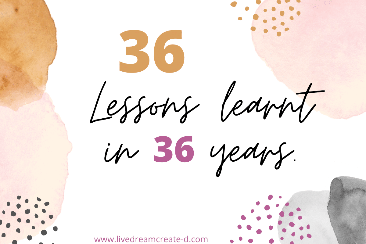 36 lessons learnt in 36 years